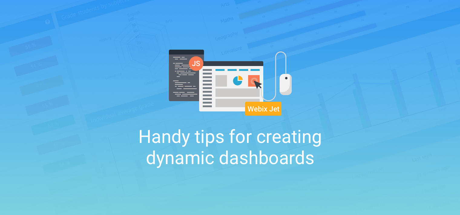 Dashboards: Tips for Young (and Aspiring) App-Builders